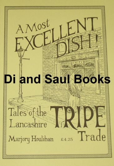 A Most Excellent Dish - Tales of the Lancashire Tripe Trade, by Marjory Houlihan